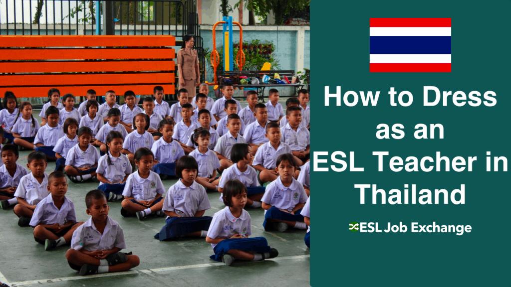How To Dress As An Esl Teacher In Thailand