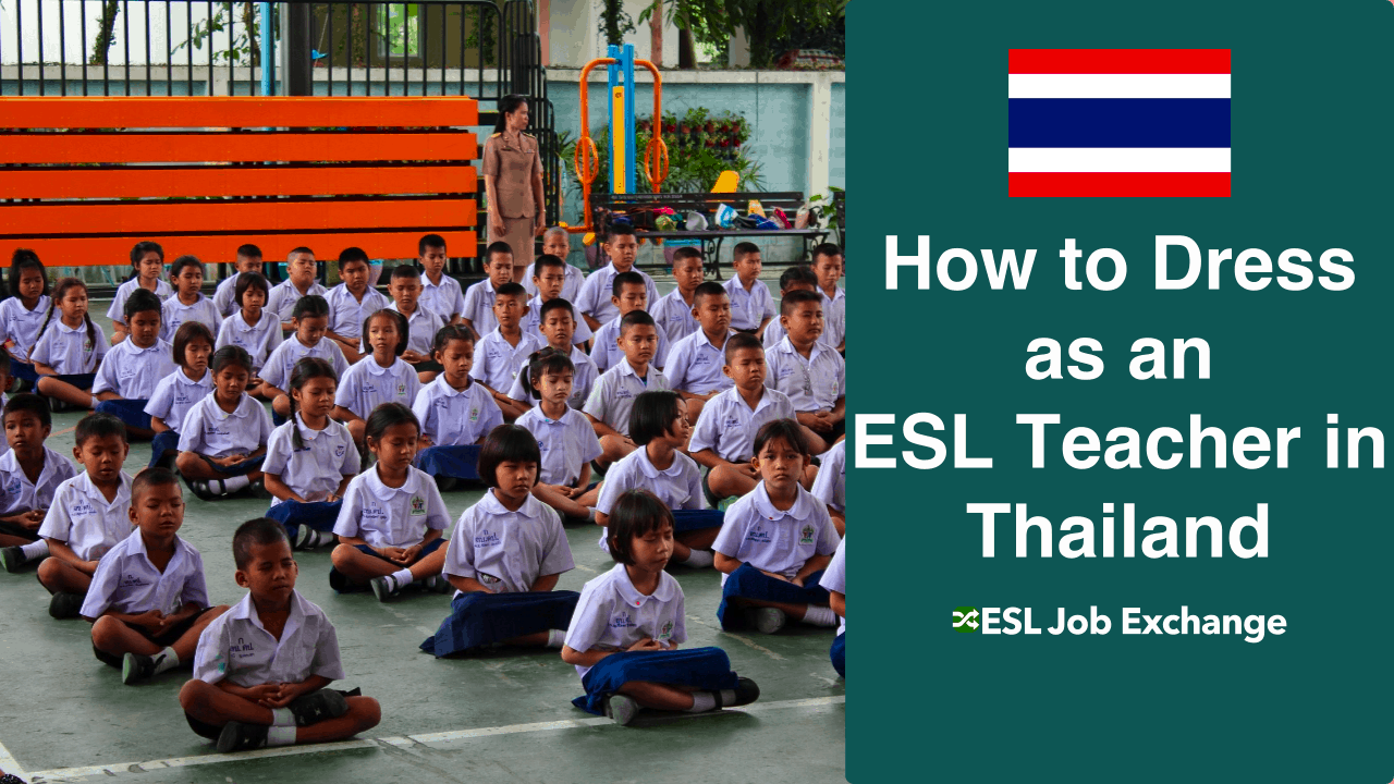 How To Dress As An Esl Teacher In Thailand
