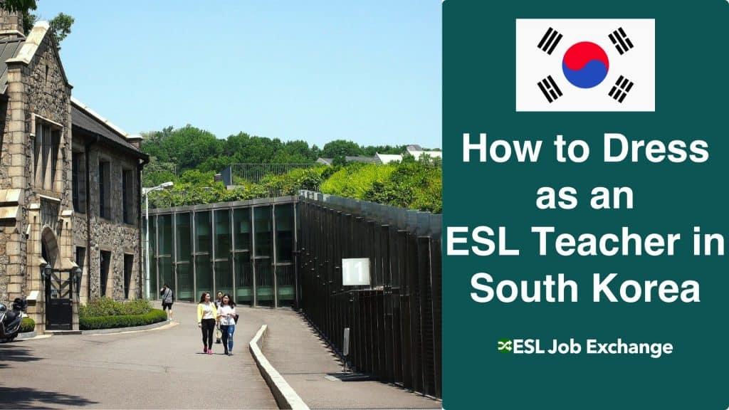 How To Dress Esl Teacher Korea